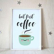 Постер А3 But First Coffee